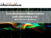 Data Warehouse Modernization with Informatica v10: Best Practices & Demos