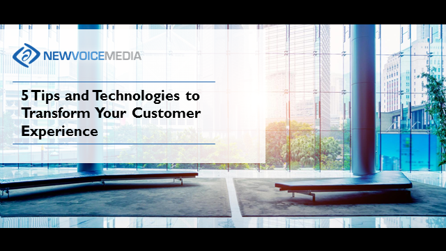 5 Tips and Technologies to Transform Your Customer Experience