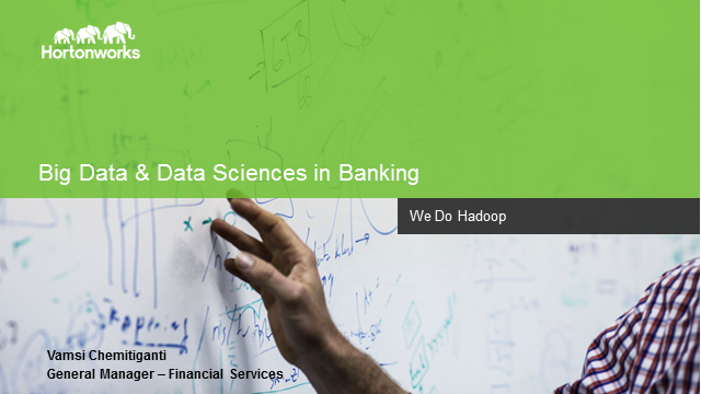 Hadoop and Data Sciences in Banking