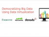 Democratizing Big Data Using Data Virtualization
