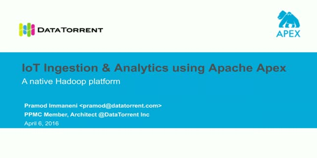 IOT Ingestion & Analytics Using Apache Apex - A Native Hadoop Platform