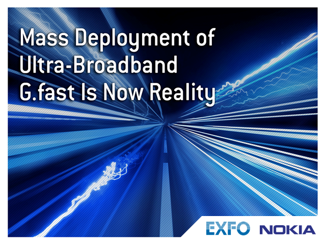 Mass Deployment of Ultra-Broadband G.fast is Now Real