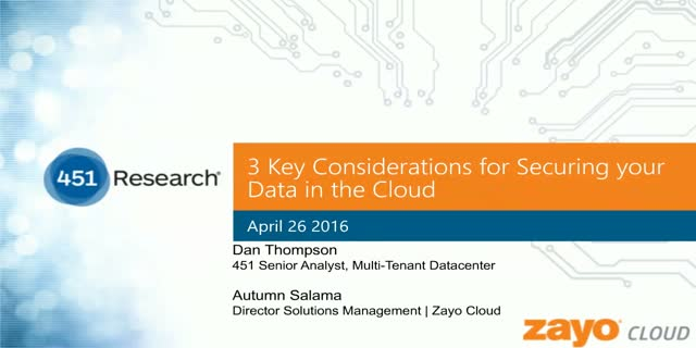 3 Key Considerations for Securing your Data in the Cloud
