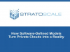 How Software-Defined Models Turn Private Clouds into a Reality