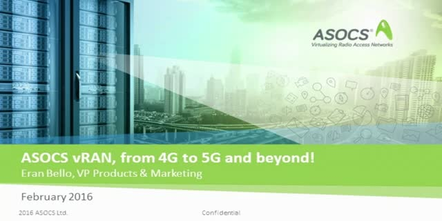 ASOCS vRAN: From 4G to 5G and beyond!