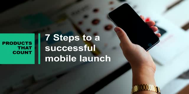 7 Steps to a Successful Mobile Launch: 2. Optimize user conversion
