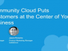 Community Cloud Puts Customers at the Center of Your Business
