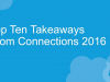 Top 10 Takeaways from Connections 2016