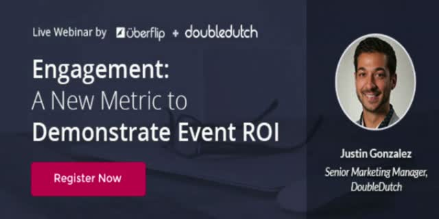 Engagement: A New Metric to Demonstrate Event ROI
