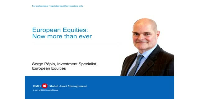 European Equities: Now more than ever