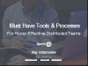 Must-Have Tools & Processes For Hyper-Effective Distributed Teams