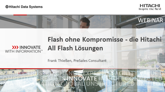 Flash ohne Kompromisse - die Hitachi All Flash Lösungen