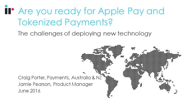 Are you ready for Apple Pay and tokenized payments?