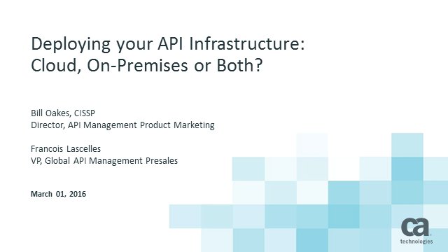Deploying Your API Infrastructure - Cloud, On-Premises or Both?