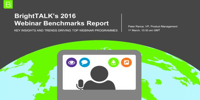 BrightTALK's 2016 Webinar Benchmarks Report: Key insights & trends [EMEA data]