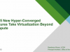 Top 5 New Hyper-Converged Feature Take Virtualization Beyond Compute