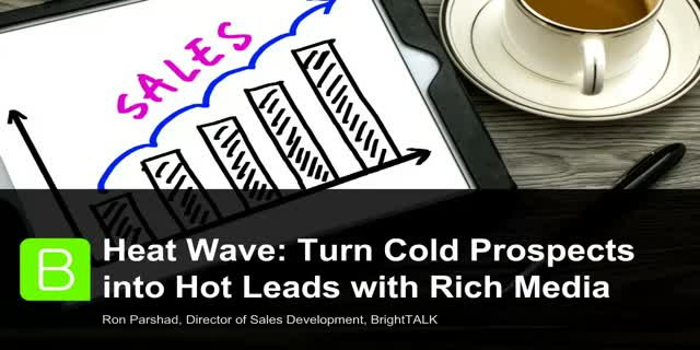 Heat Wave: Turn Cold Prospects into Hot Leads with Rich Media