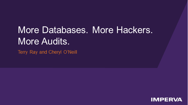 More Databases. More Hackers. More Audits.