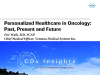Personalized Healthcare in Oncology:  Past, Present and Future