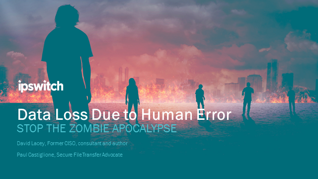 Data loss due to human error - Stop the zombie apocalypse