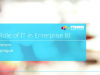 The Role of IT in Enterprise Business Intelligence: IT-Enabled vs. IT-Governed