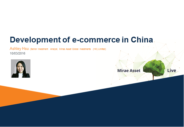 Mirae Asset Live - E-Commerce Sector in China