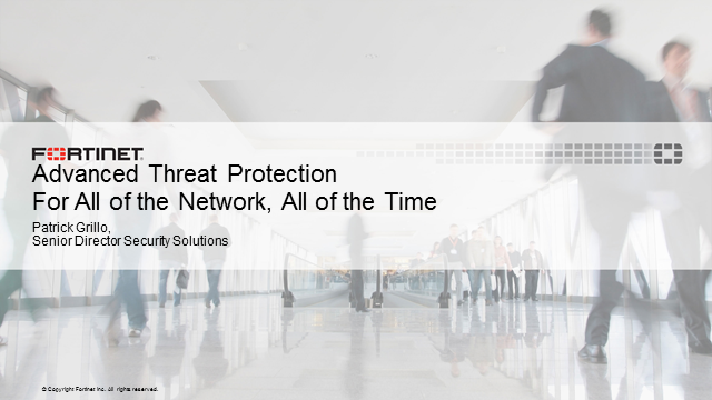 Advanced Threat Protection:  For all of the Network, All of the Time