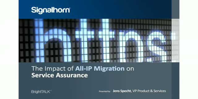 The Impact of All-IP Migration on Service Assurance