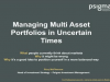 Managing Multi Asset Portfolios in Uncertain Times