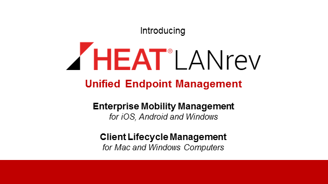 Introducing HEAT LANrev for Unified Endpoint Management