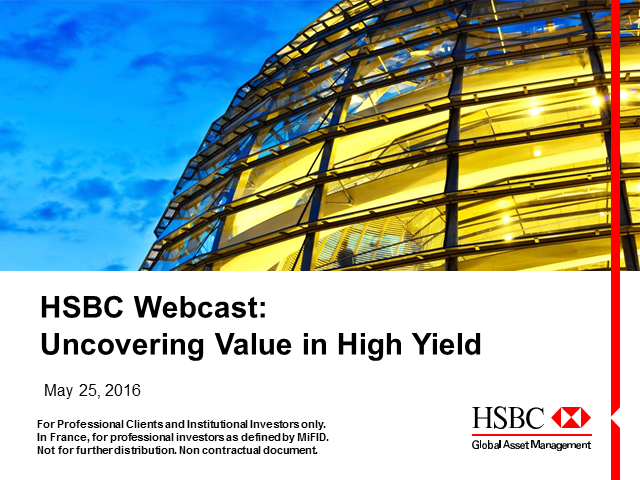 HSBC Global Credit Webcast - Uncovering Value in High Yield