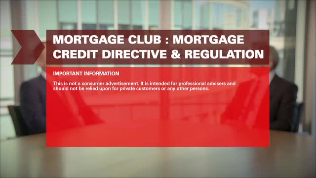 Mortgage Club: Mortgage Credit Directive & Regulation