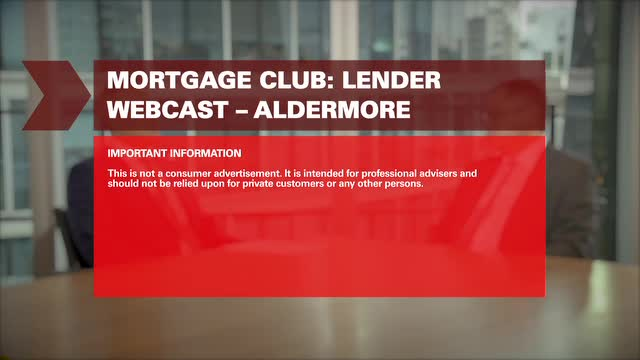 Mortgage Club: Lender Webcast - Aldermore