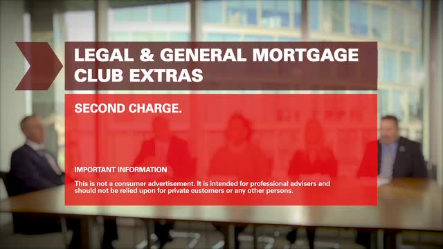 Legal & General Mortgage Club Extras - Second Charge