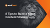 Eight tips to build a killer content strategy