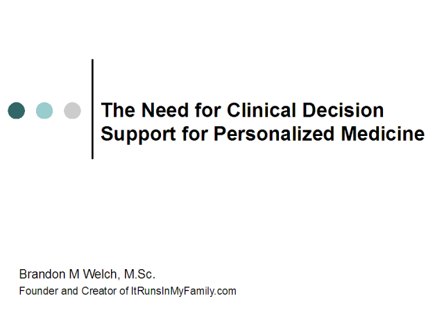 The Need of Clinical Decision Support in Personalized Medicine