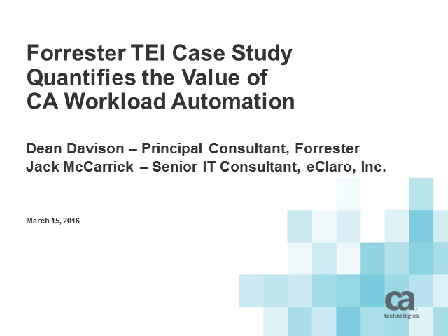 Forrester TEI Case Study Quantifies the Value of CA Workload Automation