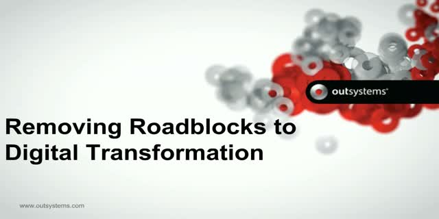 Removing Roadblocks to Digital Transformation