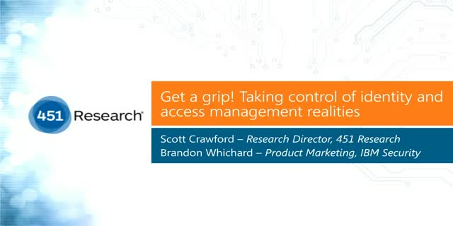 Get a grip! Taking control of today's identity and access management realities
