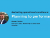 Marketing operational excellence: Planning to performance