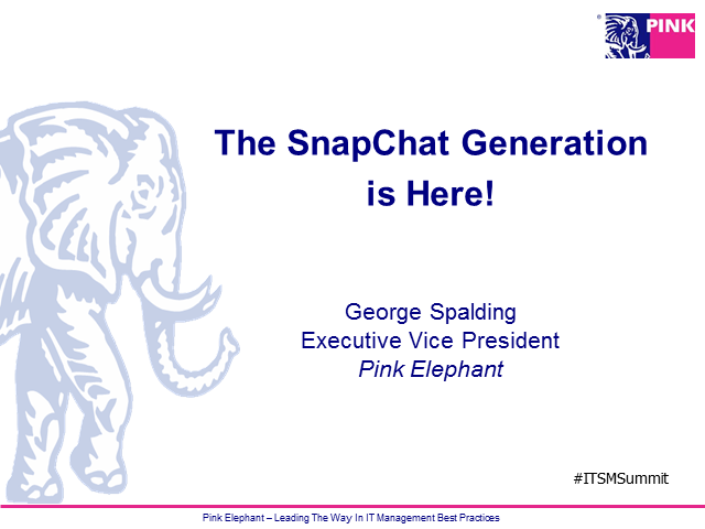 Here comes the Snapchat & VR generation to break your ITSM