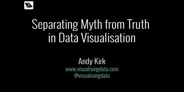 Separating the Myths from the Truths in Data Visualisation