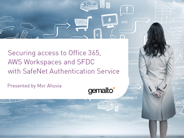Securing Office 365, AWS Workspaces and SFDC with SafeNet Authentication Service