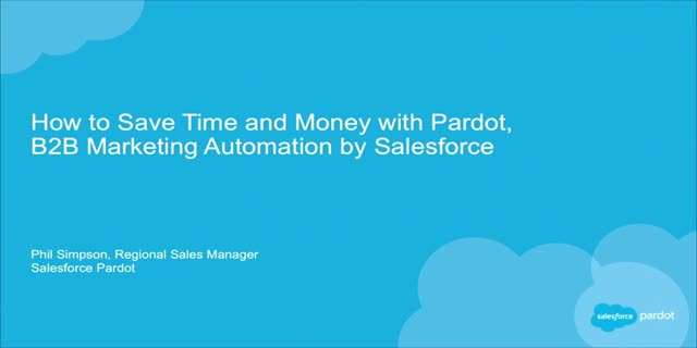 How to Save Time and Money with Pardot, B2B Marketing Automation by Salesforce