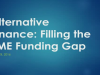 Alternative Finance: Filling the SME Funding Gap
