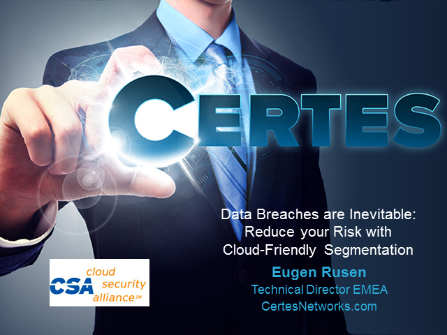 Data Breaches are Inevitable: Reduce your Risk with Cloud-Friendly Segmentation