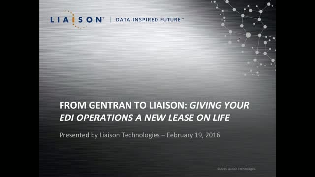 From Gentran to Liaison: Giving Your EDI Operations a New Lease on Life