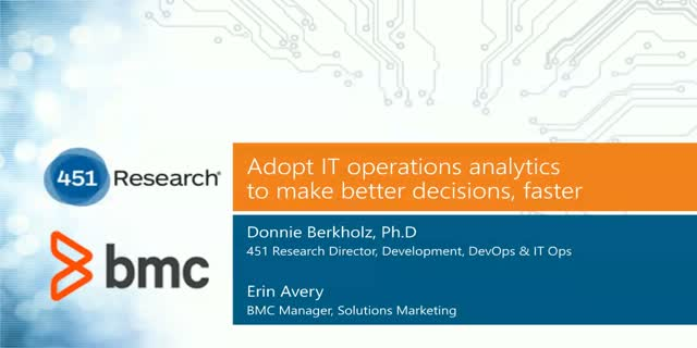 Adopt IT Operations Analytics to Make Better Decisions, Faster