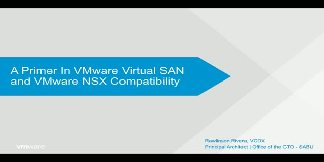 A Primer in VMware Virtual SAN and NSX Compatibility