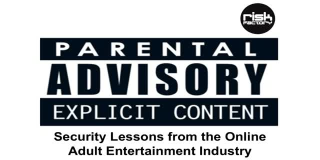 Deep Threat: Security Lessons from the Online Adult Entertainment Industry